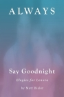 Always Say Goodnight: Elegies for Lenora Cover Image