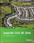 AutoCAD Civil 3D 2016 Essentials: Autodesk Official Press Cover Image