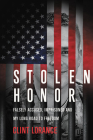 Stolen Honor: Falsely Accused, Imprisoned, and My Long Road to Freedom Cover Image