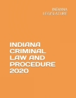Indiana Criminal Law and Procedure 2020 Cover Image