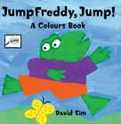 Jump Freddy, Jump!: A Colours Book Cover Image