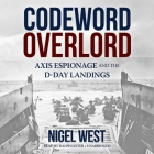 Codeword Overlord: Axis Espionage and the D-Day Landings Cover Image