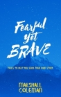 Fearful Yet Brave: Tales to Help You Seize Your Own Story Cover Image
