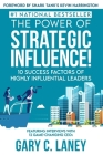 The Power of Strategic Influence!: 10 Success Factors of Highly Influential Leaders Cover Image