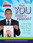 Would You Hire This Person?: A Look at Getting Hired (or Not!)...from the Point of View of Your (Possible) Future Employer (Carole Marsh's Career Curriculum) Cover Image