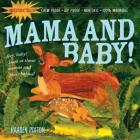 Indestructibles: Mama and Baby!: Chew Proof · Rip Proof · Nontoxic · 100% Washable (Book for Babies, Newborn Books, Safe to Chew) Cover Image