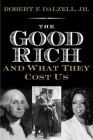 The Good Rich and What They Cost Us Cover Image