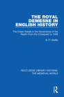 The Royal Demesne in English History: The Crown Estate in the Governance of the Realm from the Conquest to 1509 Cover Image