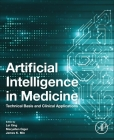 Artificial Intelligence in Medicine: Technical Basis and Clinical Applications Cover Image