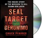Seal Target Geronimo: The Inside Story of the Mission to Kill Osama Bin Laden Cover Image