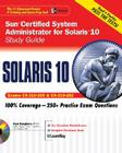 Sun Certified System Administrator for Solaris 10 Study Guide (Exams CX-310-200 & CX-310-202) [With CDROM] (Certification Press) Cover Image