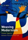 Weaving Modernism: Postwar Tapestry Between Paris and New York Cover Image