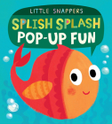 Splish Splash Pop-up Fun (Little Snappers) Cover Image