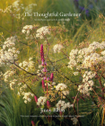 The Thoughtful Gardener: An Intelligent Approach to Garden Design Cover Image