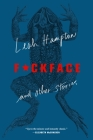 F*ckface: And Other Stories Cover Image