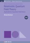 Relativistic Quantum Field Theory, Volume 3: Applications of Quantum Field Theory (Iop Concise Physics) Cover Image