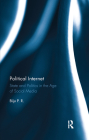 Political Internet: State and Politics in the Age of Social Media Cover Image