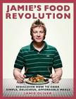 Jamie's Food Revolution: Rediscover How to Cook Simple, Delicious, Affordable Meals Cover Image