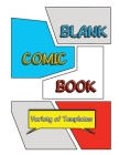 Blank Comic Book: Draw Your Own Comics in this Unique Sketchbook for Kids/Teens/Adults with Variety of Templates Cover Image