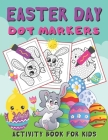 Easter Day Dot Markers Activity Book for Kids: Dot Coloring Book For Kids & Toddlers (Art Paint Daubers Activity Book for Toddlers) Cover Image