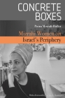 Concrete Boxes: Mizrahi Women on Israel's Periphery Cover Image