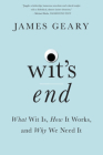 Wit's End: What Wit Is, How It Works, and Why We Need It Cover Image