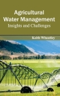Agricultural Water Management: Insights and Challenges Cover Image