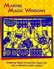 Making Magic Windows: Creating Papel Picado/Cut-Paper Art Cover Image