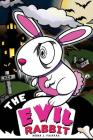 The Evil Rabbit: Children's Books, Kids Books, Bedtime Stories For Kids, Kids Fantasy Cover Image