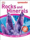 Eye Wonder: Rocks and Minerals: Open Your Eyes to a World of Discovery Cover Image