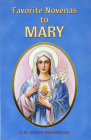 Favorite Novenas to Mary: Arranged for Private Prayer in Accord with the Liturgical Year on the Feasts of Our Lady Cover Image