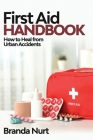 First Aid Handbook: How to Heal from Urban Accidents Cover Image
