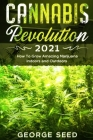 Cannabis Revolution 2021: How To Grow Amazing Marijuana Indoors and Outdoors Cover Image