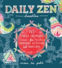 Daily Zen Doodles: 365 Tangle Creations for Inspiration, Relaxation and Joy Cover Image