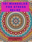 101 Mandalas for Stress Relief Cover Image