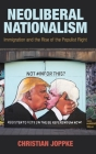 Neoliberal Nationalism: Immigration and the Rise of the Populist Right Cover Image
