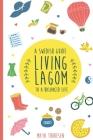 Living Lagom: A Swedish Guide to a Balanced Life Cover Image