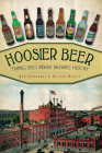 Hoosier Beer: Tapping Into Indiana Brewing History (American Palate) Cover Image