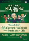 Secret Millionaires Club: Warren Buffett's 26 Secrets to Success in the Business of Life Cover Image