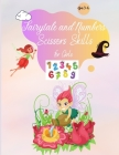 Fairytale and Numbers: Cut-Out Activity Workbook for Toddler, Hand and Eye Coordination, Coloring/Cutting/Glue Practice for Kids ages 3-6 Cover Image
