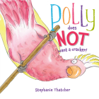 Polly Does NOT Want a Cracker! Cover Image