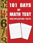 101 Day of Math test Multiplication Facts ( 100 Pages) Cover Image