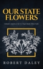Our State Flowers: Alabama's Camelia to the U.S. Virgin Island's Yellow Cedar Cover Image