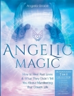 Angelic Magic: How to Heal Past Lives & What They Didn't Tell You About Manifesting Your Dream Life (7 in 1 Collection) Cover Image