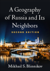 A Geography of Russia and Its Neighbors, Second Edition Cover Image