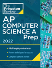 Princeton Review AP Computer Science A Prep, 2022: 4 Practice Tests + Complete Content Review + Strategies & Techniques (College Test Preparation) Cover Image