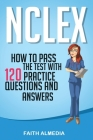 NCLEX: How to Pass the Test With 120 Practice Questions and Answers Cover Image