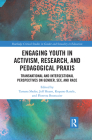 Engaging Youth in Activism, Research and Pedagogical Praxis: Transnational and Intersectional Perspectives on Gender, Sex, and Race Cover Image