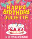Happy Birthday Juliette - The Big Birthday Activity Book: (Personalized Children's Activity Book) Cover Image