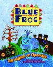 Blue Frog: The Legend of Chocolate Cover Image